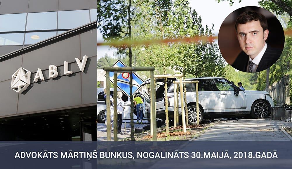 Nākusi klajā versija par zvērināta advokāta Mārtiņa Bunkus slepkavības sasaisti ar ABLV Banku